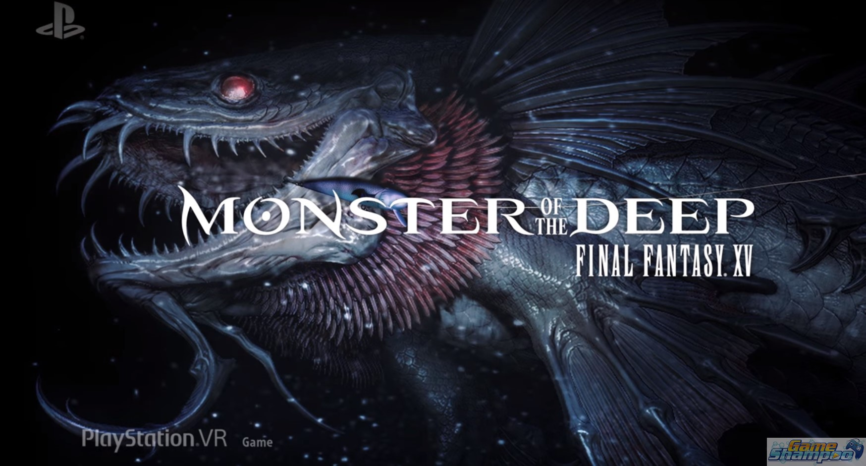 Sony E3 2017 Final Fantasy XV Monsters of the Deep VR